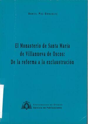 EL MONASTERIO DE SANTA MARÍA DE VILLANUEVA DE OSCOS: DE LA REFORMA A LA EXCLAUSTRACIÓN