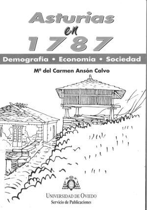 ASTURIAS EN 1787. DEMOGRAF¡A, ECONOM¡A Y SOCIEDAD