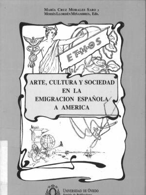 ARTE, CULTURA Y SOCIEDAD EN LA EMIGRACIÓN ESPAÑOLA A AM?RICA