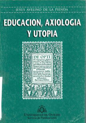 EDUCACIÓN, AXIOLOGÍA Y UTOPÍA