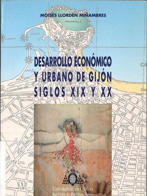 DESARROLLO ECONÓMICO Y URBANO DE GIJÓN. SIGLOS XIX Y XX