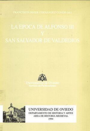 LA ÉPOCA DE ALFONSO III Y SAN SALVADOR DE VALDEDIÓS