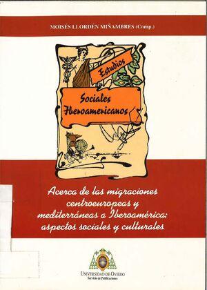 ACERCA DE LAS MIGRACIONES CENTROEUROPEAS Y MEDITERRÁNEAS A IBEROAM?RICA: ASPECTOS SOCIALES Y CULTURA