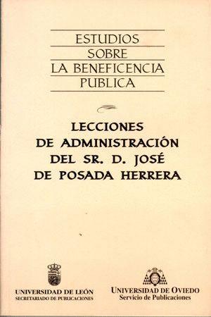 LECCIONES DE ADMINISTRACIÓN DEL SEÑOR DON JOS? DE POSADA HERRERA