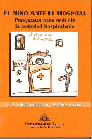 EL NIÑO ANTE EL HOSPITAL. PROGRAMAS PARA REDUCIR LA ANSIEDAD HOSPITALARIA