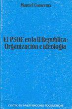 EL PSOE EN LA II REPÚBLICA: ORGANIZACIÓN E IDEOLOGÍA