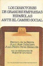 LOS DIRECTORES DE GRANDES EMPRESAS ESPAÑOLAS ANTE EL CAMBIO SOCIAL