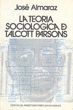 LA TEORÍA SOCIOLÓGICA DE TALCOTT PARSONS