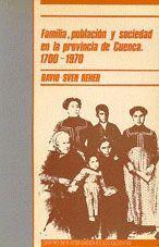 FAMILIA, POBLACIÓN Y SOCIEDAD EN LA PROVINCIA DE CUENCA 1700-1970