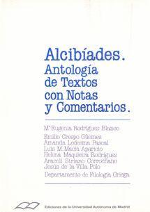 ALCIBÍADES. ANTOLOGÍA DE TEXTOS CON NOTAS Y COMENTARIOS