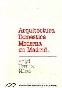 ARQUITECTURA DOMÉSTICA MODERNA EN MADRID
