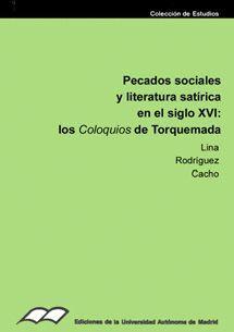 PECADOS SOCIALES Y LITERATURA SATÍRICA EN EL SIGLO XVI. LOS COLOQUIOSDE TORQUEMADA.