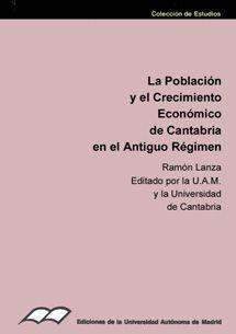 LA POBLACIÓN Y EL CRECIMIENTO ECONÓMICO DE CANTABRIA EN EL ANTIGUO RÉGIMEN