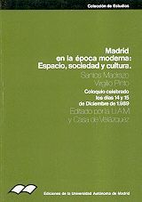 MADRID EN LA ÉPOCA MODERNA: ESPACIO, SOCIEDAD Y CULTURA