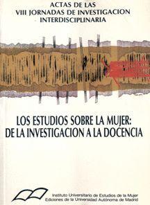 LOS ESTUDIOS DE LA MUJER: DE LA INVESTIGACIÓN A LA DOCENCIA.
