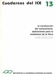 LA CONSTRUCCIÓN DEL CONOCIMIENTO. APLICACIONES PARA LA ENSEÑANZA DE LA FÍSICA.