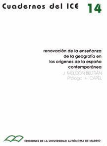 RENOVACIÓN DE LA ENSEÑANZA DE LA GEOGRAFÍA EN LOS ORÍGENES DE LA ESPAÑA CONTEMPORÁNEA.