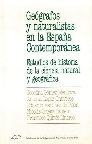 GEÓGRAFOS Y NATURALISTAS EN LA ESPAÑA CONTEMPORÁNEA. ESTUDIOS DE HISTORIA DE LA CIENCIA NATURAL Y GE
