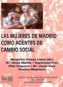 LAS MUJERES DE MADRID COMO AGENTES DE CAMBIO SOCIAL