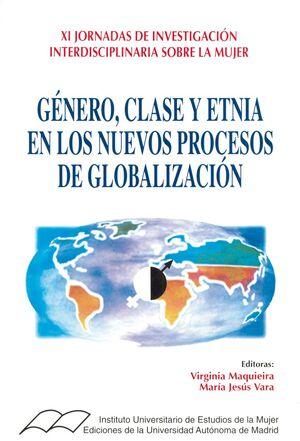 GÉNERO, CLASE Y ETNIA EN LOS  NUEVOS PROCESOS DE GLOBALIZACIÓN. (XI JORNADAS DE INVESTIGACIÓN INTERD