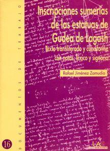 INSCRIPCIONES SUMERIAS DE LAS ESTATUAS DE GUDEA DE LAGASH. TEXTO TRANSLITERADO Y CUNEIFORME CON NOTA