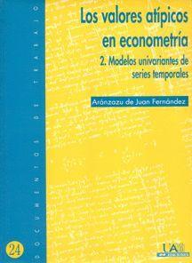 LOS VALORES ATÍPICOS EN ECONOMETRÍA.2.MODELOS UNIVARIANTES DE SERIES TEMPORALES.