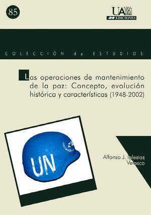 LAS OPERACIONES DE MANTENIMIENTO DE LA PAZ: CONCEPTO, EVOLUCIÓN HISTÓRICA Y CARACTERÍSTICAS