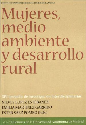 MUJERES, MEDIO AMBIENTE Y DESARROLLO RURAL. XIV JORNADAS INVESTIGACIÓN INTERDISCIPLINARIAS