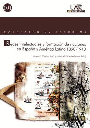 REDES INTELECTUALES Y FORMACIÓN DE NACIONES EN ESPAÑA Y AMÉRICA LATINA