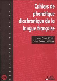 CAHIERS DE PHONOTIQUE DIACHRONIQUE DE LA LANGUE FRANÇAISE