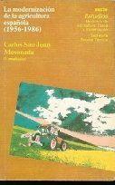 LA MODERNIZACIÓN DE LA AGRICULTURA ESPAÑOLA, 1956-1986