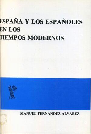ESPAÑA Y LOS ESPAÑOLES EN LOS TIEMPOS MODERNOS