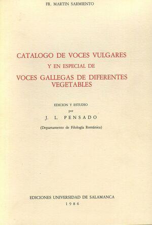 CATÁLOGO DE VOCES VULGARES Y EN ESPECIAL VOCES GALLEGAS DE DIFERENTES VEGETABLES.FR. MARTÍN SARMIENT