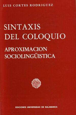SINTAXIS DEL COLOQUIO. APROXIMACIÓN SOCIOLINGÜISTICA