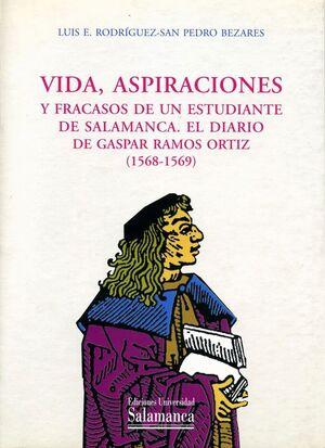 VIDA, ASPIRACIONES Y FRACASOS DE UN ESTUDIANTE DE SALAMANCA, EL DIARIO DE GASPAR RAMOS ORTÍZ (1586-1589)