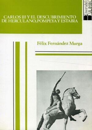 CARLOS III Y EL DESCUBRIMIENTO DE HERCULANO, POMPEYA Y ESTABIA