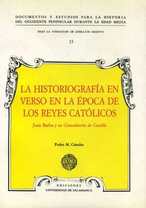 LA HISTORIOGRAFÍA EN VERSO EN LA ÉPOCA DE LOS REYES CATÓLICOS. JUAN BARBA Y SU CONSOLATORIA DE CASTI