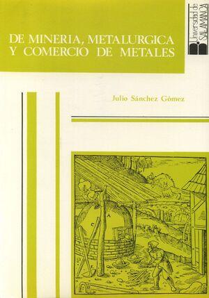 DE MINERÍA, METALÚRGICA Y COMERCIO DE METALES (2 VOLÚMENES)