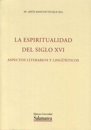 LA ESPIRITUALIDAD ESPAÑOLA DEL SIGLO XVI. ASPECTOS LITERARIOS Y LINGÜISTICOS