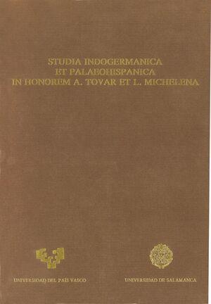 STUDIA INDOGERMANICA ET PALAEOHISPANICA IN HONOREM A. TOVAR ET L. MICHELENA