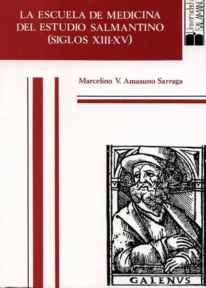 LA ESCUELA DE MEDICINA DEL ESTUDIO SALMANTINO (SIGLOS XIII-XV)