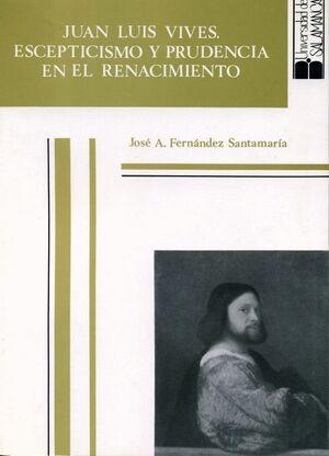 JUAN LUIS VIVES. ESCEPTICISMO Y PRUDENCIA EN EL RENACIMIENTO