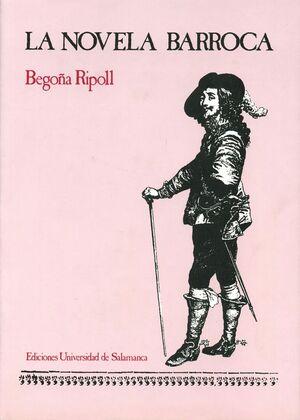 LA NOVELA BARROCA. CATÁLOGO BIO-BIBLIOGRÁFICO (1620-1700)