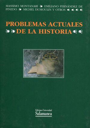 PROBLEMAS ACTUALES DE LA HISTORIA