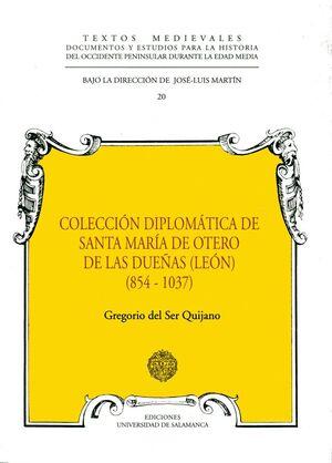 COLECCIÓN DIPLOMÁTICA DEL MONASTERIO DE SANTA MARÍA DE OTERO DE  DUEÑAS (LEÓN) (854-1037)