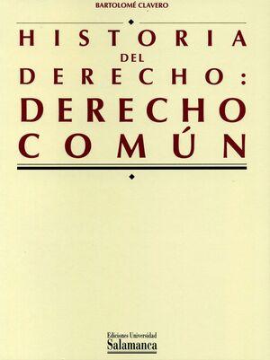HISTORIA DEL DERECHO: DERECHO COMÚN