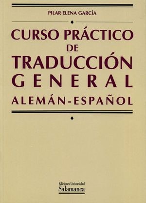 CURSO PRÁCTICO DE TRADUCCIÓN GENERAL. ALEMÁN-ESPAÑOL