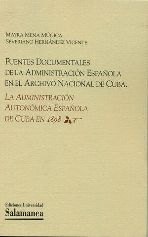 FUENTES DOCUMENTALES DE LA ADMINISTRACIÓN ESPAÑOLA EN EL ARCHIVO NACIONAL DE CUBA
