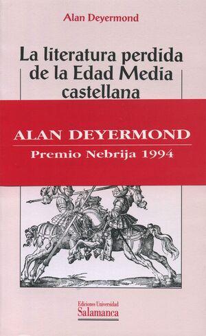 LA LITERATURA PERDIDA DE LA EDAD MEDIA CASTELLANA. CATÁLOGO Y ESTUDIO. I. ÉPICA Y ROMANCES