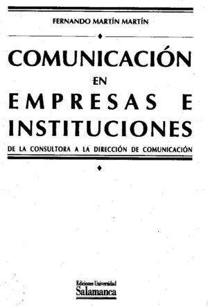 COMUNICACIÓN EN EMPRESAS E INSTITUCIONES. DE LA CONSULTORA A LA DIRECCIÓN DE COMUNICACIÓN